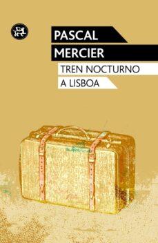 tren nocturno a lisboa-pascal mercier-9788415325543
