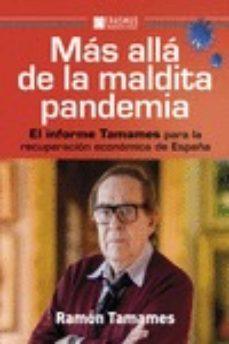mas alla de la maldita pandemia: el informe tamames para la recuperacion economica de españa-ramon tamames-9788415462743