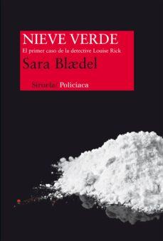 Descargas de libros de Amazon para Android NIEVE VERDE (SERIE LOUISE RICK 1) en español 9788415723943 FB2 PDB RTF de SARA BLAEDEL