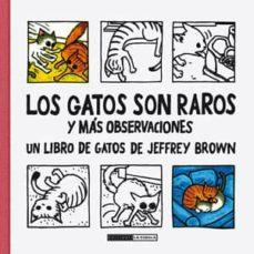 los gatos son raros y mas observaciones-jeffrey brown-9788415724643