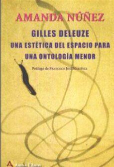 Emprende2020.es Gilles Deleuze. Una Estetica Del Espacio Para Una Ontologia Menor Image