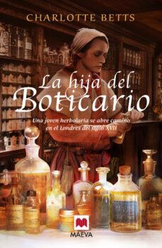 Las mejores descargas de libros gratis LA HIJA DEL BOTICARIO de BETTS CHARLOTTE 9788415893943