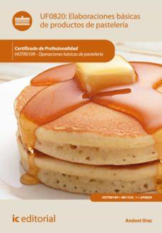 elaboraciones básicas de productos de pastelería. hotr0109 (ebook)-andoni orac-9788416109043