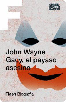 john wayne gacy, el payaso asesino (flash biografía) (ebook)-john wayne-9788416628643