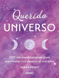 Emprende2020.es Querido Universo: 200 Mini-meditaciones Para Manifestar Tus Deseo S Al Instante Image
