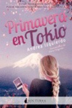 Libros gratis para leer y descargar. PRIMAVERA EN TOKIO de ANDREA IZQUIERDO (Literatura española) 9788416858743