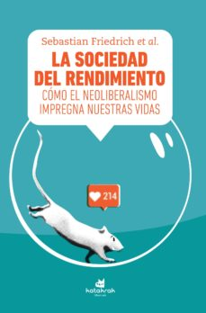 Inmaswan.es La Sociedad Del Rendimiento: Como El Neoliberalismo Impregna Nuestras Vidas Image