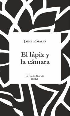 el lápiz y la cámara (ebook)-jaime rosales-9788417118143