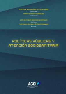 Libros de audio en línea gratis sin descarga POLÍTICAS PÚBLICAS Y ATENCIÓN SOCIOSANITARIA (Literatura española) de FRANCISCO JAVIER LOPEZ FERNANDEZ 9788417519643 FB2 MOBI