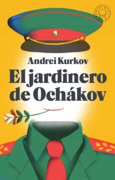 Descarga gratuita de libros pdfs. EL JARDINERO DE OCHAKOV