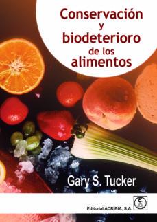 Descarga gratuita de publicaciones de libros. CONSERVACION Y BIODETERIORO DE LOS ALIMENTOS CHM MOBI de GARY S. TUCKER