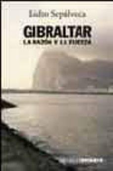 Srazceskychbohemu.cz Gibraltar: La Razon Y La Fuerza Image
