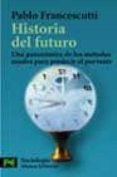 Padella.mx Historia Del Futuro: Una Panoramica De Los Metodos Usados Para Pr Edecir El Porvenir Image