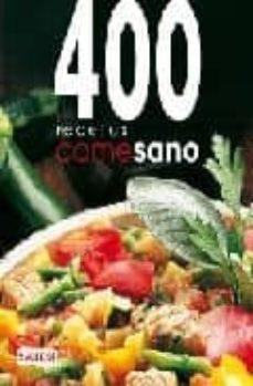 Inciertagloria.es Come Sano: 400 Recetas Basadas En La Dieta Mediterranea Image