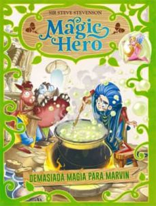 magic hero 3. demasiada magia para marvin-sir steve stevenson-9788424663643