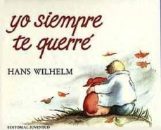 yo siempre te querre (2ª ed.)-hans wilhelm-9788426124043