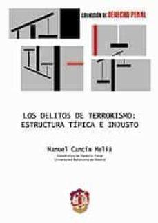 delitos de terrorismo: estructura tipica e injusto-manuel cancio melia-9788429015843