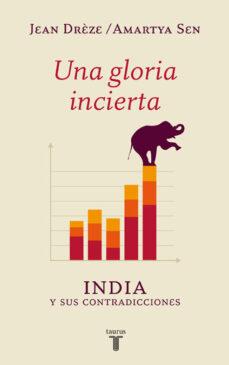 Descargar UNA GLORIA INCIERTA: INDIA Y SUS CONTRADICCIONES gratis pdf - leer online