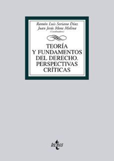 Descargar TEORIA Y FUNDAMENTOS DEL DERECHO: PERSPECTIVAS CRITICAS gratis pdf - leer online