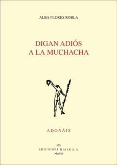 Descarga gratuita de libros de audio en línea. DIGAN ADIÓS A LA MUCHACHA (PREMIO ADONAIS 2017)