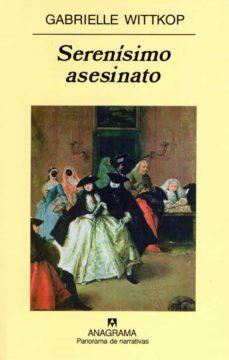 Foro de descarga de ebooks epub SERENISIMO ASESINATO 9788433969743 ePub DJVU (Literatura española) de GABRIELLE WITTKOP