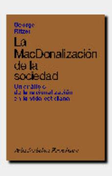 la mcdonalizacion de la sociedad: un analisis de la racionalizaci on en la vida cotidiana-george ritzer-9788434414143