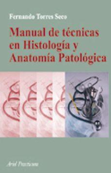 manual de tecnicas en histologia y anatomia patologica-fernando torres-9788434437043