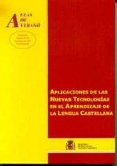 APLICACIONES DE LAS NUEVAS TECNOLOGIAS EN EL APRENDIZAJE DE LA LE NGUA CASTELLANA. - VV.AA. | Triangledh.org