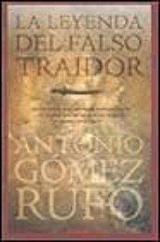 la leyenda del falso traidor-antonio gomez rufo-9788440652843