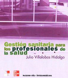 Descargas gratuitas de libros electrónicos para teléfonos inteligentes GESTION SANITARIA PARA LOS PROFESIONALES DE LA SALUD in Spanish de VILLALOBOS CHM