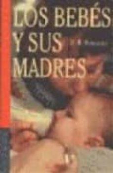 Descarga de libros de texto de código abierto. LOS BEBES Y SUS MADRES in Spanish