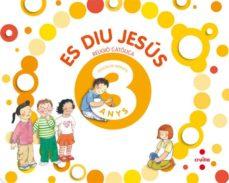 Inmaswan.es Religió. Es Diu Jesús 3 Anys (Ed. 2011) Catala Image