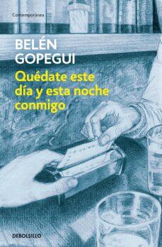 Descargas de libros electrónicos de mobi QUÉDATE ESTE DÍA Y ESTA NOCHE CONMIGO CHM PDF 9788466346443 en español de BELEN GOPEGUI