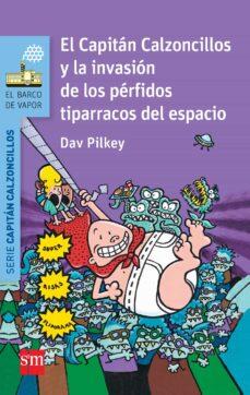 Descargar 3 EL CAPITAN CALZONCILLOS Y LA INVASION DE LOS PERFIDOS TIPARRA- COS    DEL ESPACIO gratis pdf - leer online