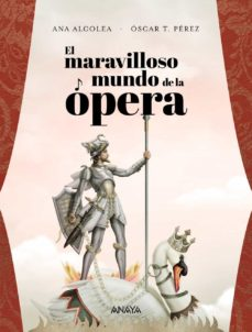 el maravilloso mundo de la opera-ana alcolea-9788469847343