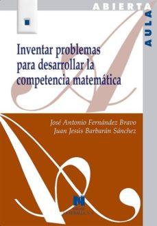 Descargar INVENTAR PROBLEMAS PARA DESARROLLAR LA COMPETENCIA MATEMATICA gratis pdf - leer online