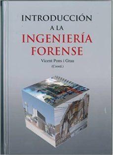 Descargas de libros electrónicos gratis para el iPad 3 INTRODUCCION A LA INGENIERIA FORENSE  de VICENT PONS I GRAU 9788472743243 (Spanish Edition)