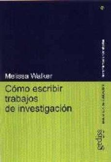 como escribir trabajos de investigacion-melissa walker-9788474327243