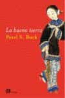 Descargas gratuitas de libros para kindle. LA BUENA TIERRA 9788476697443 en español CHM de PEARL S. BUCK