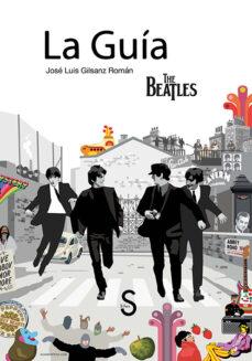 la guía the beatles-jose luis gilsanz roman-9788477379843