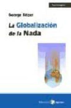 la globalizacion de la nada-george ritzer-9788478843343