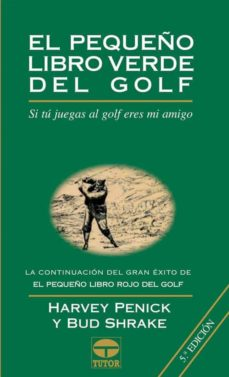 Padella.mx El Pequeño Libro Verde Del Golf: Si Tu Juegas Al Golf Eres Mi Ami Go (5ª Ed.) Image