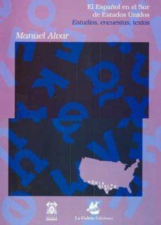 el español en el sur de estados unidos: estudios, encuestas, text os-manuel alvar-9788481383843