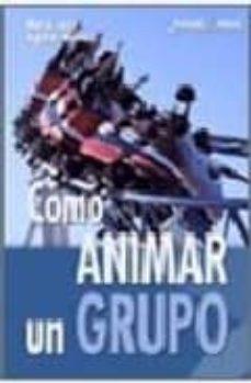 como animar un grupo: tecnicas grupales-maria jose aguilar idañez-9788483162743