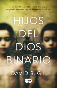 Descarga gratuita de nuevos ebooks HIJOS DEL DIOS BINARIO CHM en español de DAVID B. GIL