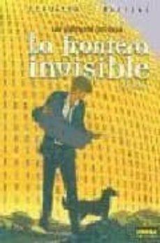 la frontera invisibles (las ciudades oscuras; i)-9788484315643