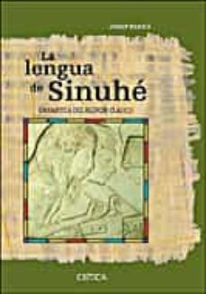 la lengua de sinuhe: gramatica del egipcio clasico-josep padro-9788484328643