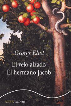 Descargar ebook epub ipad EL VELO ALZADO / EL HERMANO JACOB (Literatura española) de GEORGE ELIOT