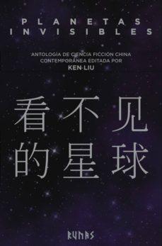 planetas invisibles (ebook)-ken liu-9788491048343