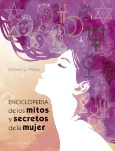 enciclopedia de los mitos y secretos de la mujer-barbara g. walker-9788491113843